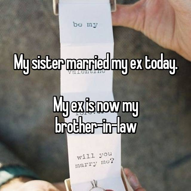 8-my-ex-is-now-my-brother-in-law