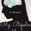 """Book One: """"My Bipolar Mind: You're not alone"""""""